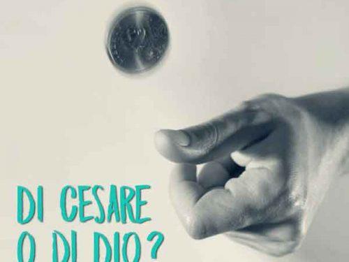 Di Cesare o di Dio?
