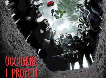 Uccidere i profeti